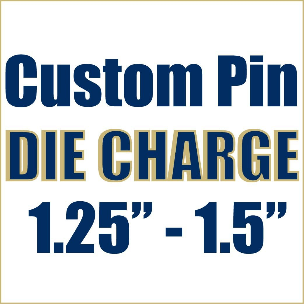 Die Charge for 1.25\